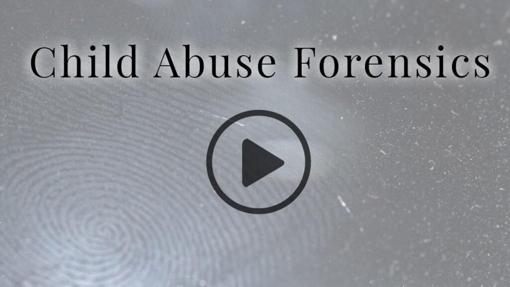 Child Abuse Forensics
