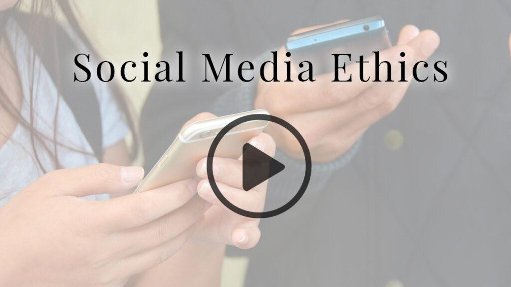 Social Media Ethics